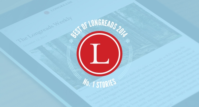 Longreads Best of 2014: Here Are All of Our No. 1 Story Picks from This Year