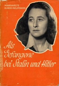 "Grete Buber-Neumann's memoir, ""Under Two Dictators: Prisoner of Stalin and Hitler"""