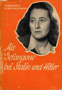 """Grete Buber-Neumann's memoir, """"Under Two Dictators: Prisoner of Stalin and Hitler"""""""