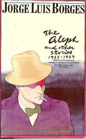 Borges' The Aleph and Other Stories. Credit?