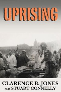 Uprising: Understanding Attica, Revolution and the Incarceration State, Clarence B. Jones and Stuart Connelly, Kindle Books 2011. AMAZON