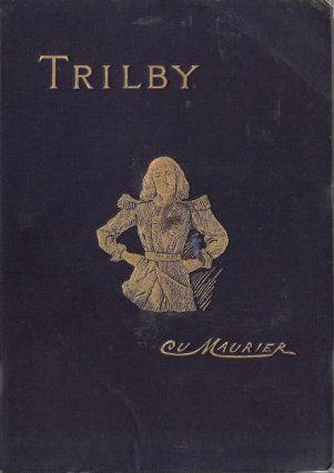 An edition of du Maurier's novel, Trilby. Via Wikipedia.
