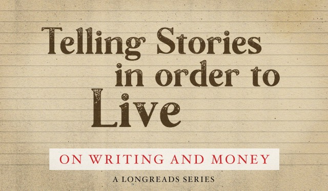 Telling Stories In Order to Live: On Writing and Money